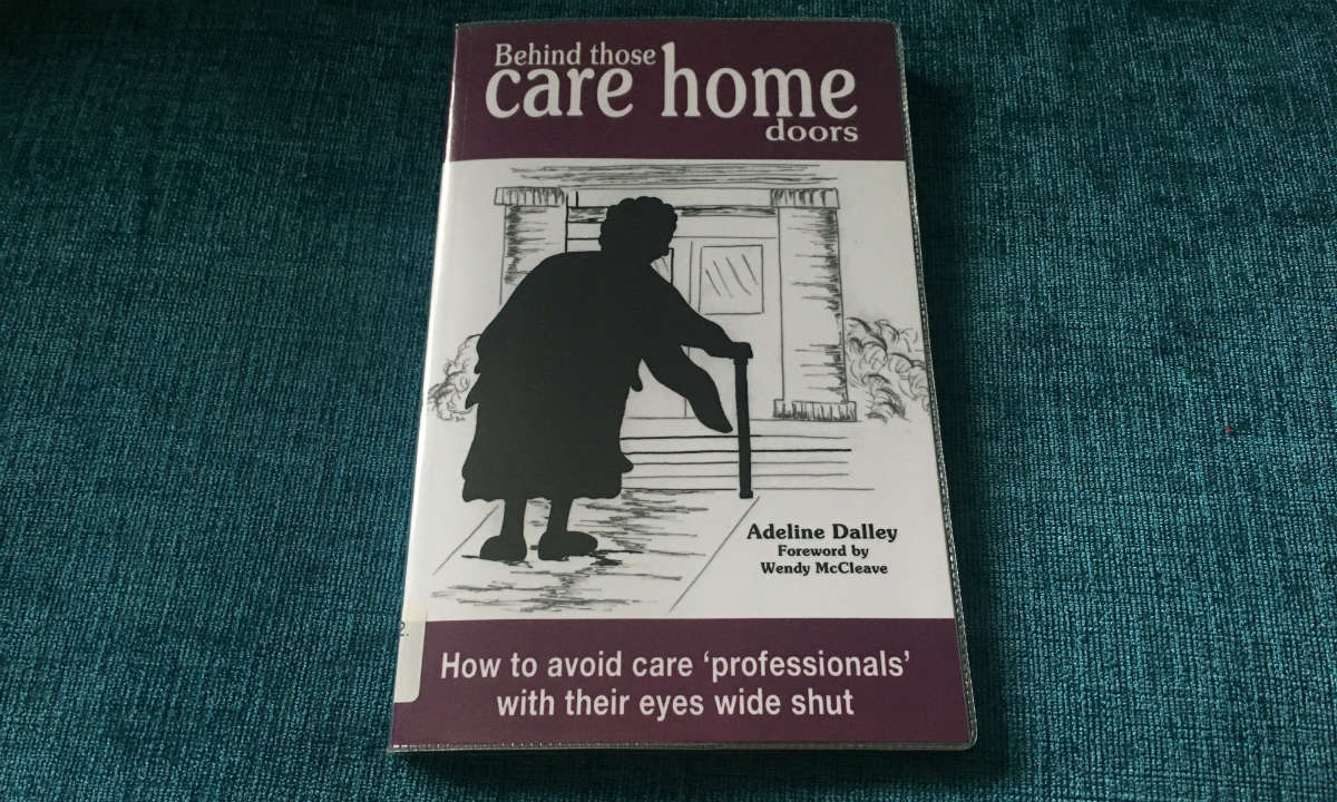 Behind those care home doors - Adeline Dalley